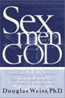 Sex, Men and God: A Godly Man's Roadmap to Sexual Success