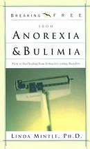 Breaking Free From Anorexia And Bulim Pb