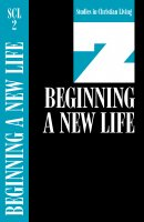 Beginning a New Life: Studies in Christian Living 2