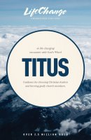 LifeChange: A Life-Changing Encounter with God's Word from the Book of Titus