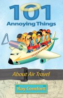 101 Annoying Things About Air Travel Pb