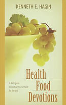 Health Food : A Daily Guide To Spiritual Nourishment For The Soul