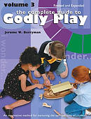 Complete Guide to Godly Play: Revised and Expanded: Volume 3