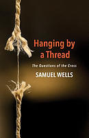 Hanging by a Thread: The Questions of the Cross