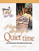 How To Develop a Quiet Time: Following God