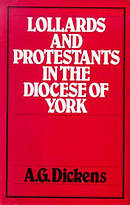 Lollards and Protestants in the Diocese of York, 1509-58