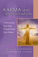 Karma and Reincarnation: Transcending Your Past, Transforming y