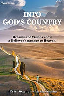 Into God\'s Country: Dreams and Visions Show a Believer\'s Passage to Heaven