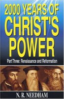 2,000 Years Of Christ's Power Part 3: Renaissance and Reformation