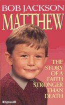 Matthew: The Story of a Faith Stronger Than Death