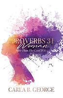 Proverbs 31 Woman: More Than the Good Wife