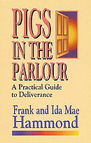 Pigs in the Parlour: A Practical Guide to Deliverance