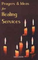 Prayers and Ideas for Healing Services