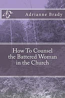 How to Counsel the Battered Woman in the Church