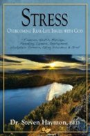 Stress Overcoming Real Life Issues With God