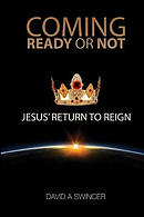 Coming: Ready or Not: Jesus' Return to Reign