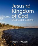 Jesus and the Kingdom of God: Discipleship Lessons
