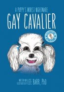 Gay Cavalier: A Puppy's Worst Nightmare