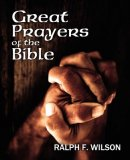 Great Prayers of the Bible: Discipleship Lessons in Petition and Intercession