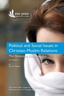 Political and Social Issues in Christian-Muslim Relations: The Questions Christians Ask. 2nd Edition