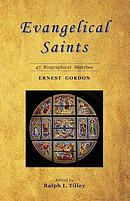 Evangelical Saints: 47 Biographical Sketches