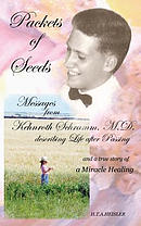 Packets of Seeds: Messages from Kehnroth Schramm, M.D. Describing Life After Passing
