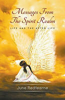 Messages from the Spirit Realm: Life and the After Life