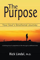 The Purpose: Your Soul\'s Emotional Journey: Learning How to Experience Life Through a Different Lens