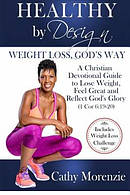 Healthy by Design - Weight Loss, God's Way: Christian Weight Loss Plan and Bible Study