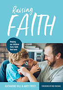 Raising Faith: Helping Our Children Find a Faith That Lasts