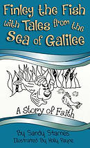 Finley the Fish with Tales from the Sea of Galilee: A Story of Faith