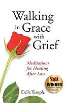 Walking in Grace with Grief: Meditations for Healing After Loss