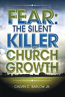 Fear: The Silent Killer of Church Growth!