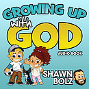 Growing Up With God Audio Book