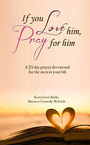 If You Love Him, Pray for Him