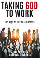 Taking God to Work: The Keys to Lasting Success