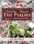 Caroling Through the Psalms: Dramatic, Singable, Recitable Psalms!