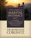 Daily Habits of Marital Intimacy: A Marriage Book & Workbook Equal to a Year of Counseling