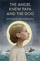 The Angel Knew Papa and the Dog