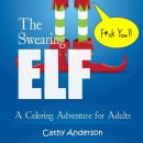 The Swearing Elf: A Coloring Adventure for Adults