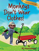 Monkeys Don\'t Wear Clothes!: Short Stories for Fun and Learning