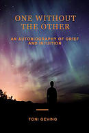 One Without the Other: An Autobiography of Grief and Intuition