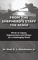 From The Shepherd's Staff -The Remix: Words of Impact, Empowerment and Witness for a Challenging World