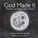 God Made It: The Story of Creation Told in Rhyme