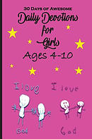 30 Days of Awesome Daily Devotions for Girls Ages 4-10
