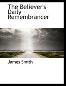 The Believer's Daily Remembrancer