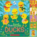 Five Little Ducks: A Fingers & Toes Nursery Rhyme Book: Fingers & Toes Tabbed Board Book