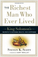 The Richest Man Who Ever Lived: King Solomon's Keys to Success in Work And in Life
