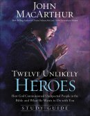Twelve Unlikely Heroes Study Guide