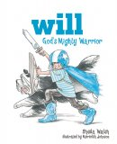 Will Gods Mighty Warrior